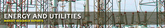 Energy and Utilities Market Research Reports