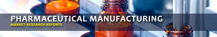 Pharmaceutical Manufacturing Market Research