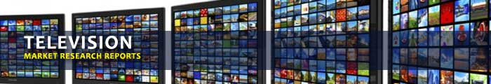 Televisions Industry Market Research