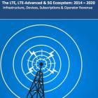 The LTE, LTE-Advanced & 5G Ecosystem: 2015 - 2020 - Infrastructure, Devices, Subscriptions & Operator Revenue