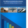 The Military Communications Market: 2015 – 2030 – Opportunities, Challenges, Strategies & Forecasts