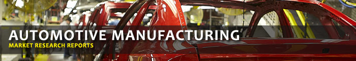 Automotive Manufacturing Market Research Reports
