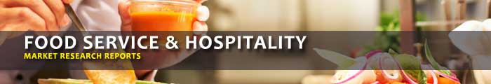 Food Service & Hospitality Market Research Reports