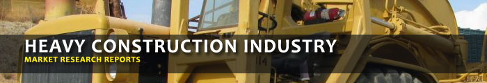 Heavy Construction Industry Market Research Reports