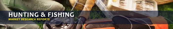 Hunting & Fishing Market Research Reports