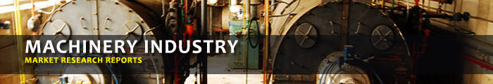 Machinery Industry Market Research Reports