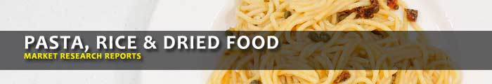 Pasta Rice and Dried Food Market Research Reports