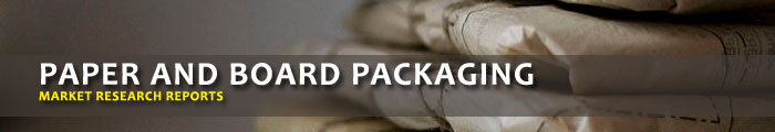 Paper and Board Packaging Market Research Reports