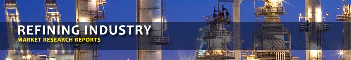 Refining Market Research Reports, Analysis & Trends