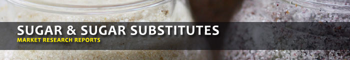 Sugar and Sugar Substitutes Market Research Reports