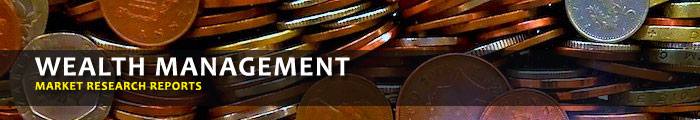 Wealth Management Market Research Reports