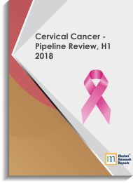 Cervical Cancer - Pipeline Review, H1 2018