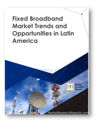 Fixed Broadband Market Trends and Opportunities in Latin America