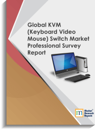 Global KVM (Keyboard Video Mouse) Switch Market Professional Survey Report