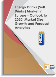 Energy Drinks (Soft Drinks) Market in Europe - Outlook to 2020: Market Size, Growth and Forecast Analytics
