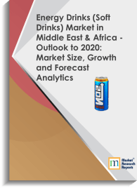 Energy Drinks (Soft Drinks) Market in Middle East & Africa - Outlook to 2020: Market Size, Growth and Forecast Analytics