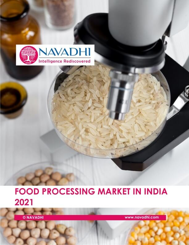 India Food Processing Market Research Report 2021 (By Type, Level and  Sectors)
