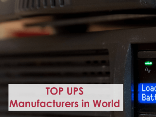 World's Top 10 Uninterrupted Power Supply (UPS) Manufacturers