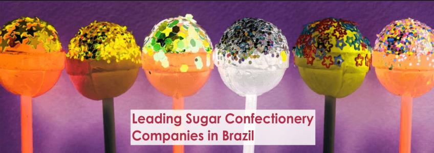 Leading Sugar Confectionery Companies in Brazil