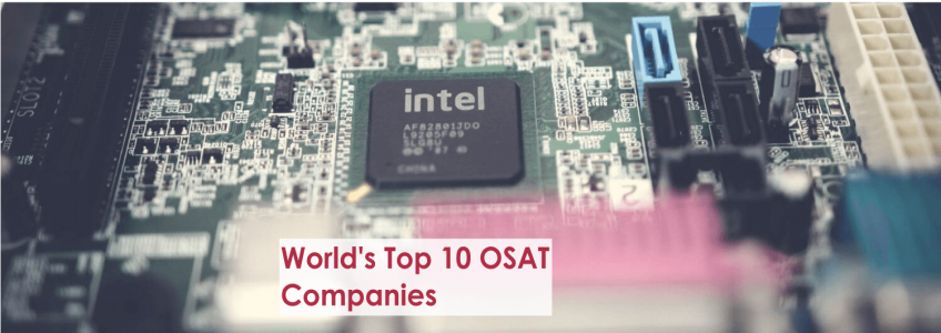 Top 10 OSAT Companies in World