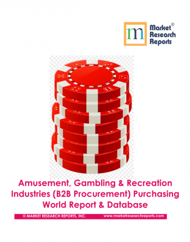 Amusement, Gambling & Recreation Industries (B2B Procurement)Purchasing World Report & Database