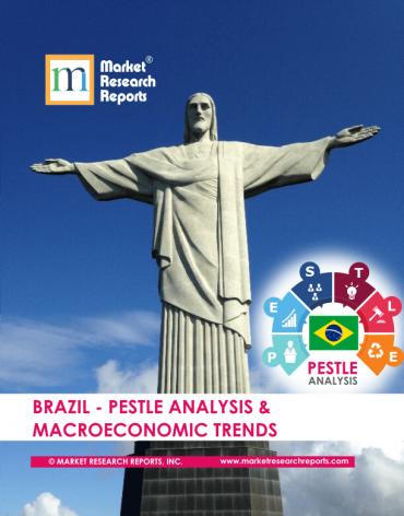 Brazil PESTLE Analysis & Macroeconomic Trends Market Research Report