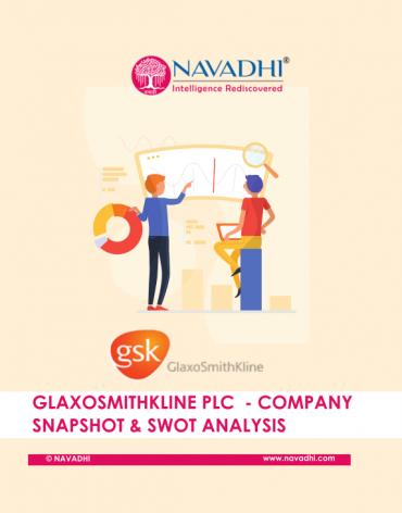 GlaxoSmithKline Plc - Company Snapshot & SWOT Analysis