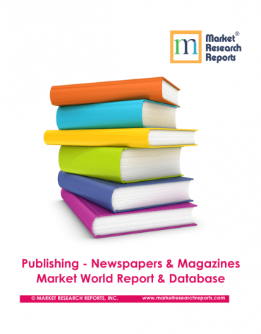Publishing - Newspapers & Magazines Market World Report & Database