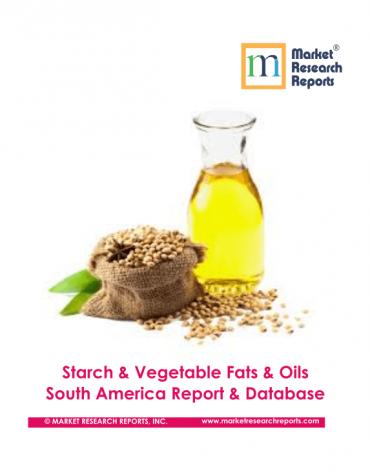 Starch & Vegetable Fats & Oils South America Report & Database