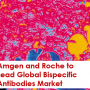 Amgen and Roche to Lead Global Bispecific Antibodies Market