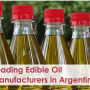 Leading Edible Oil Manufacturers in Argentina