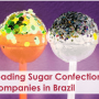 Leading Sugar Confectionery Companies in Brazil