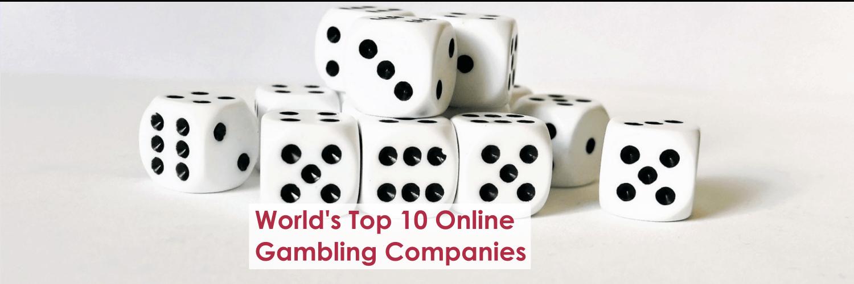 The 10 Biggest Online Gambling Companies Of 2017
